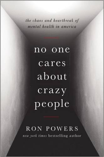 No One Cares About Crazy People by Ron Powers book cover