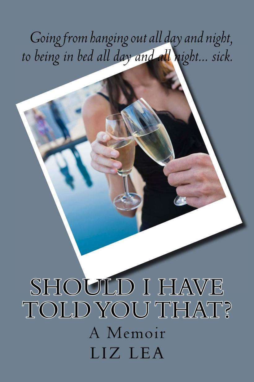book cover: Should I have told you that? by Liz Lea