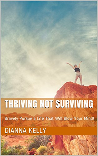 Book cover: Thriving Not Surviving by Dianna Kelly