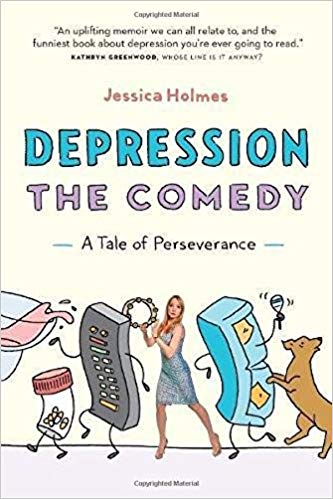 book cover: Depression the comedy by Jessica Holmes