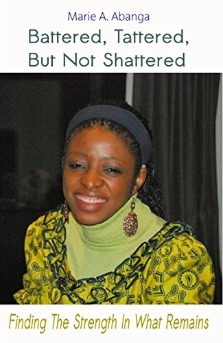 Book cover: Battered, Tattered, but Not Shattered by Marie Abanga