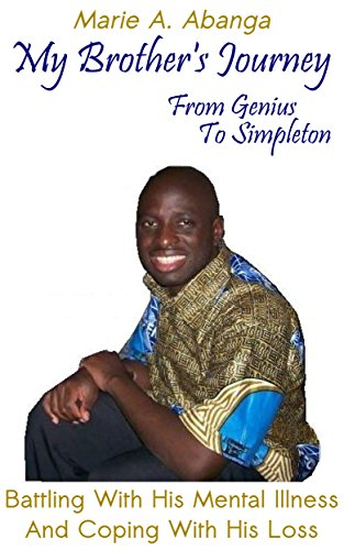 Book cover: My brother's journey From Genius to Simpleton by Marie Abanga