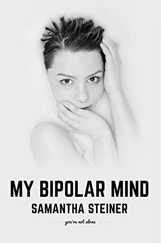 Book cover: My bipolar mind by Samantha Steiner