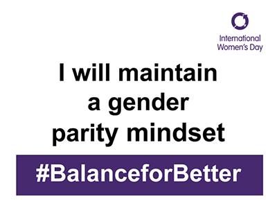 International Women's Day: I will maintain a gender parity mindset