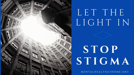 Let the light in: Stop stigma