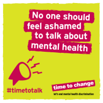 Time to Change: Time To Talk message: No one should feel ashamed to talk about mental health